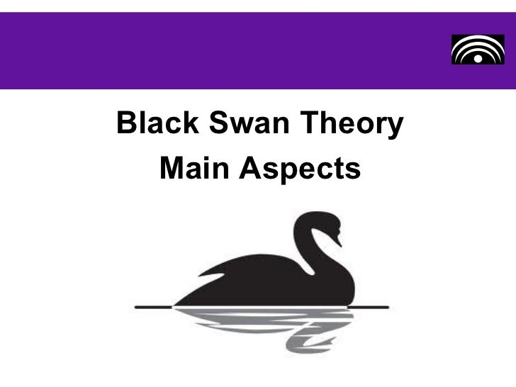 Black Swan Theory Main Aspects