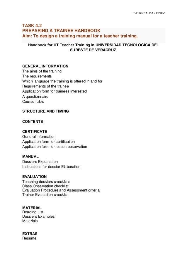 PATRICIA MARTINEZTASK 4.2PREPARING A TRAINEE HANDBOOKAim: To design a training manual for a teacher training.   Handbook f...