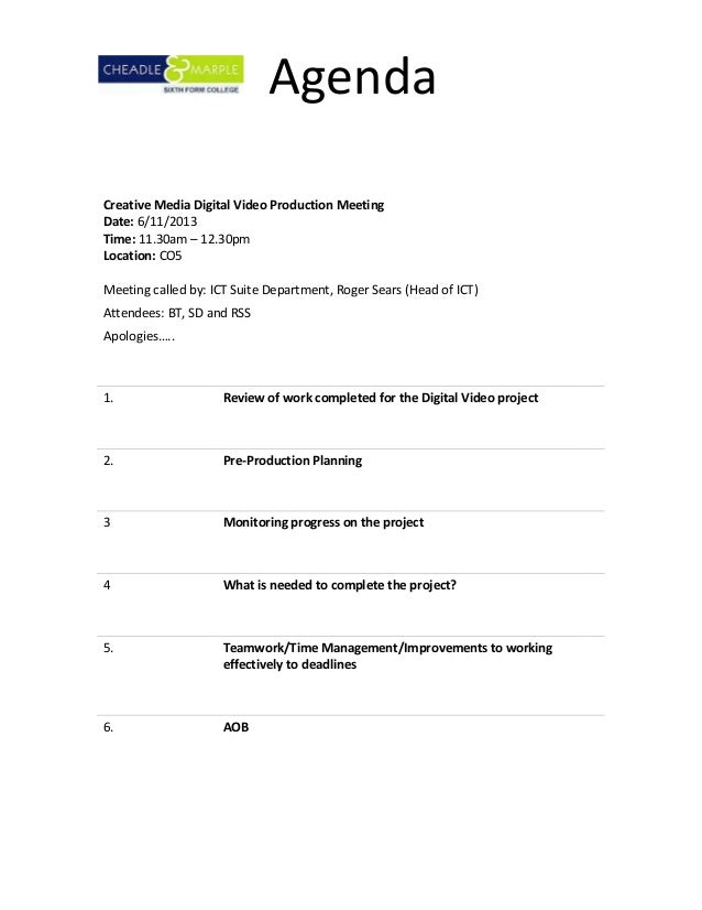AgendaCreative Media Digital Video Production MeetingDate: 6/11/2013Time: 11.30am – 12.30pmLocation: CO5Meeting called by:...