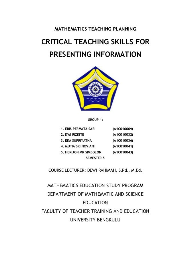 MATHEMATICS TEACHING PLANNINGCRITICAL TEACHING SKILLS FOR   PRESENTING INFORMATION                        GROUP 1:       1...