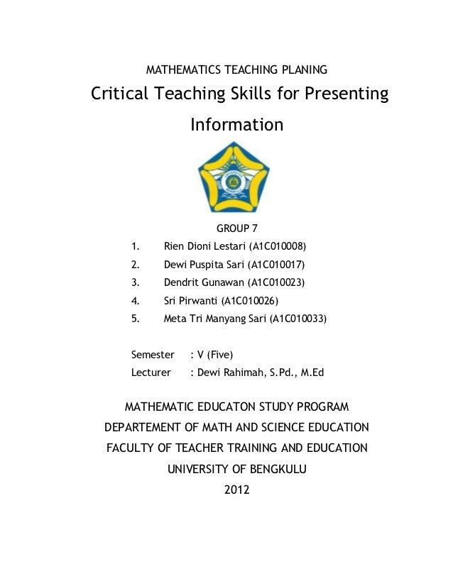 MATHEMATICS TEACHING PLANINGCritical Teaching Skills for Presenting                 Information                       GROU...