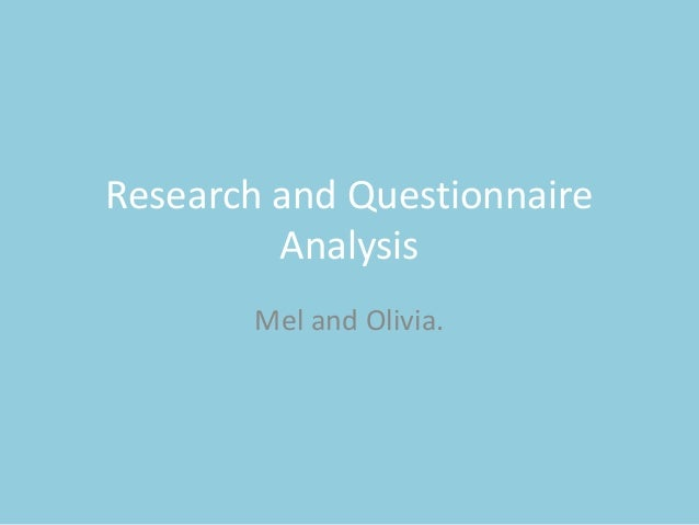 Research and Questionnaire Analysis Mel and Olivia.