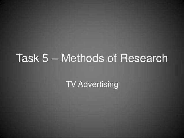 Task 5 – Methods of Research TV Advertising