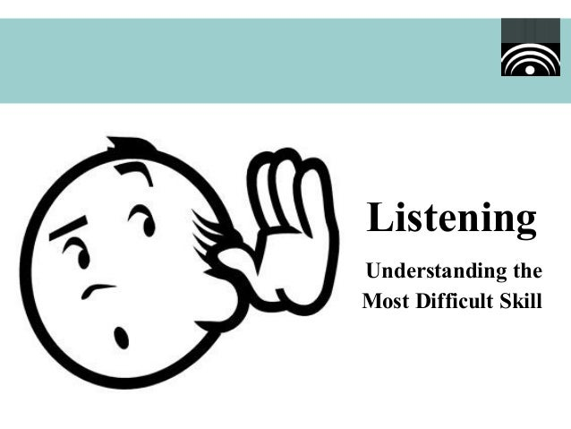Listening - Understanding the most difficult skill