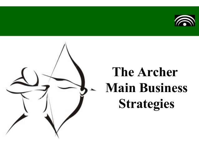 The Archer - Main Business Strategies