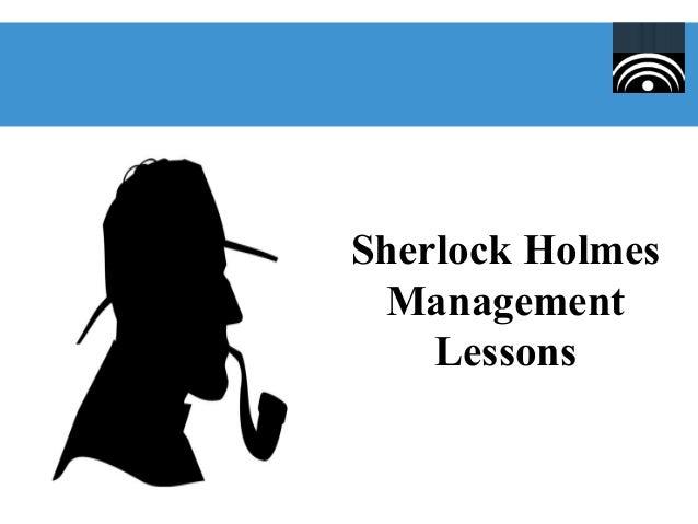 Sherlock Holmes - Management Lessons