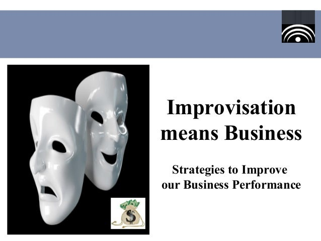 Improvisation means Business Strategies to Improve our Business Performance