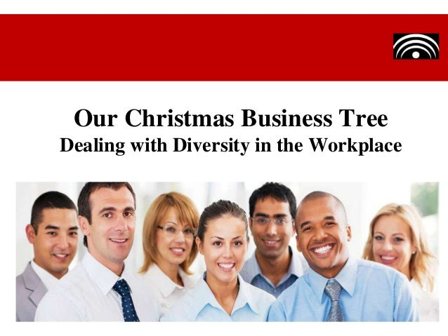 Our Christmas Business Tree Dealing with Diversity in the Workplace