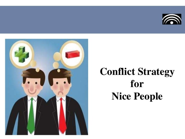 Conflict Strategy for Nice People