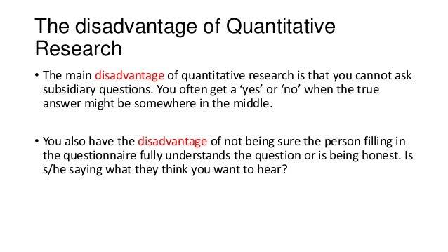Disadvantages of research methods