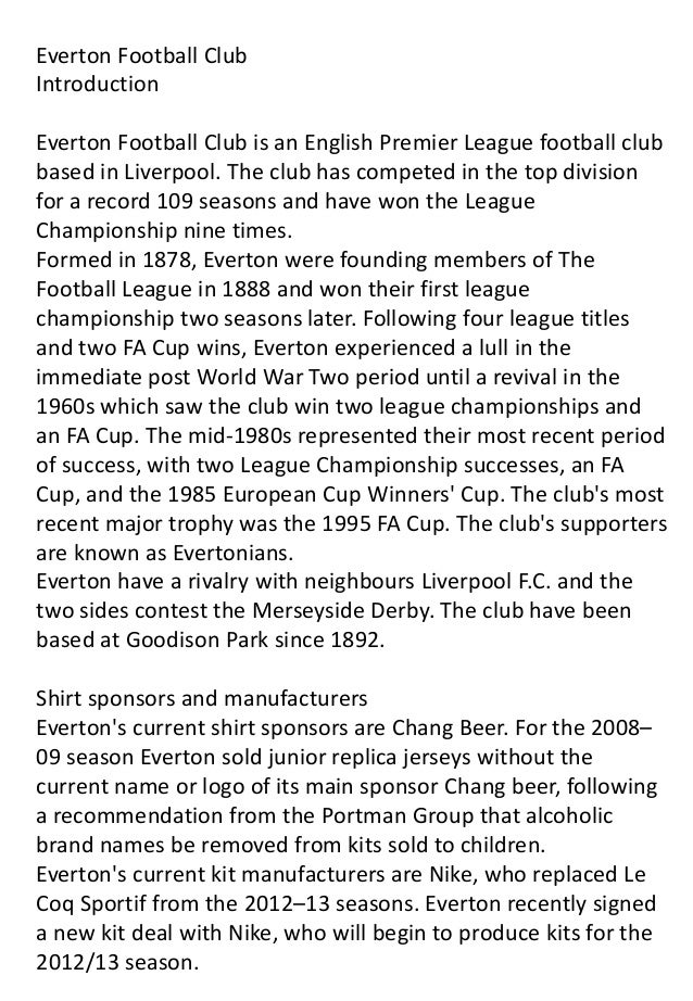 Everton Football Club Introduction Everton Football Club is an English Premier League football club based in Liverpool. Th...