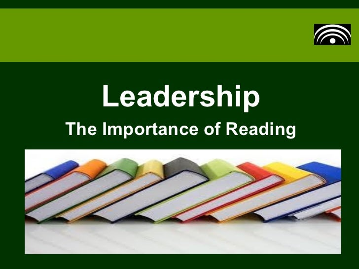 LeadershipThe Importance of Reading