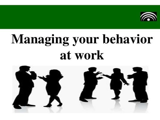 Managing your behavior at work