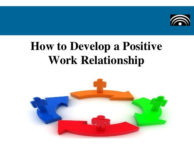 develop positive relationships