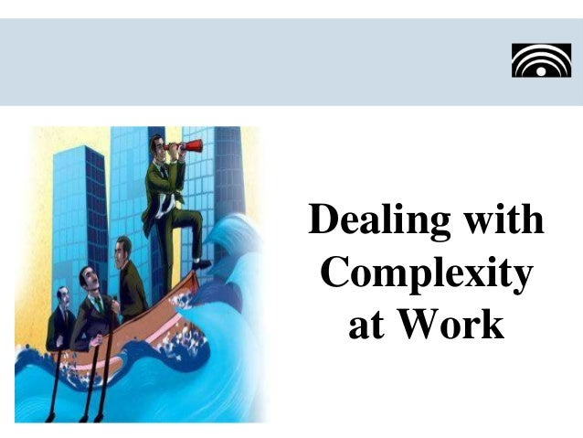 Dealing with Complexity at Work
