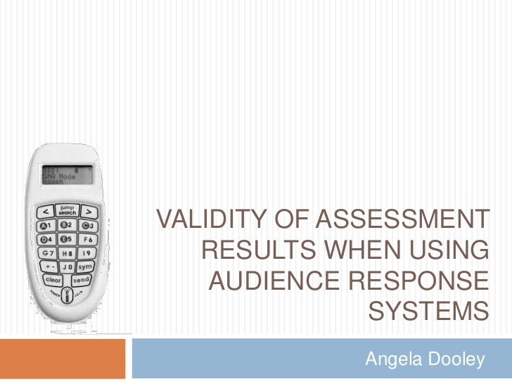 Validity of assessment results when using audience response systems<br />Angela Dooley<br />