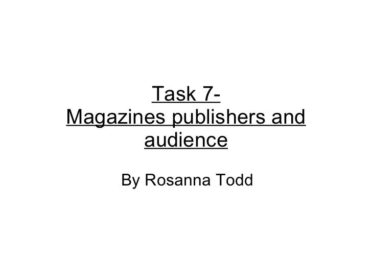 Task 7- Magazines publishers and audience By Rosanna Todd