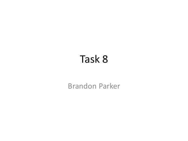 Task 8 Brandon Parker