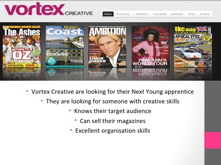 • Vortex Creative are looking for their Next Young apprentice     • They are looking for someone with creative skills     ...