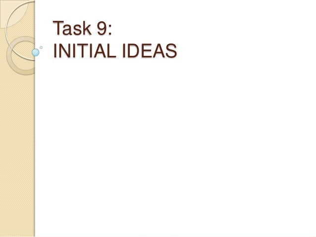 Task 9 initial ideas