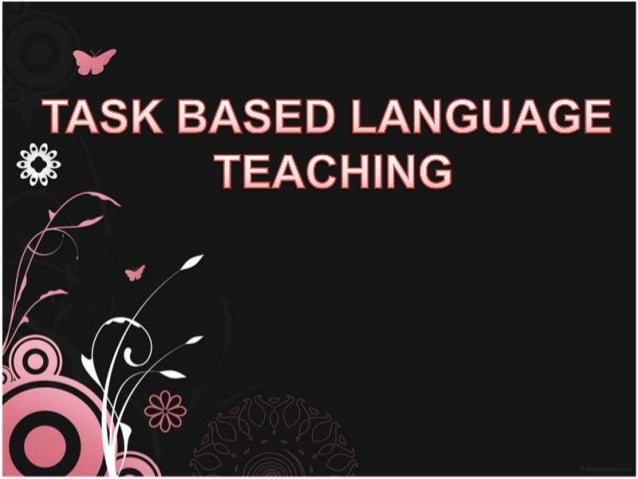 Task based language teaching - TBLT
