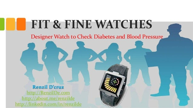 FIT & FINE WATCHES Designer Watch to Check Diabetes and Blood Pressure  Renzil D'cruz http://RenzilDe.com http://about.me/...