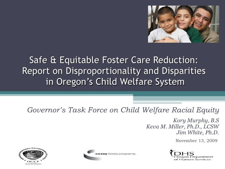 Safe & Equitable Foster Care Reduction:  Report on Disproportionality and Disparities  in Oregon's Child Welfare System Go...