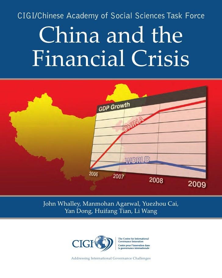 CIGI/Chinese Academy of Social Sciences Task Force    China and the   Financial Crisis      John Whalley, Manmohan Agarwal...