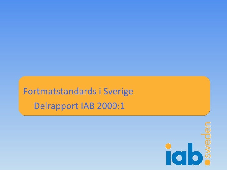 Fortmatstandards i Sverige  Delrapport IAB 2009:1
