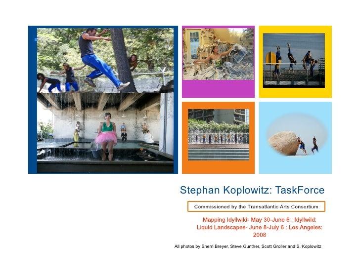+           Stephan Koplowitz: TaskForce              CommissionedbytheTransatlanticArtsConsortium         All photo...