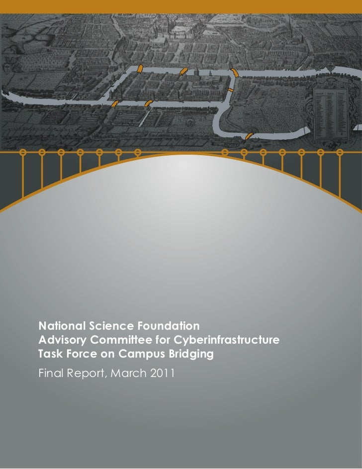 National Science Foundation Advisory Committee for CyberinfrastructureTask Force on Campus Bridging Final Report, March 2011