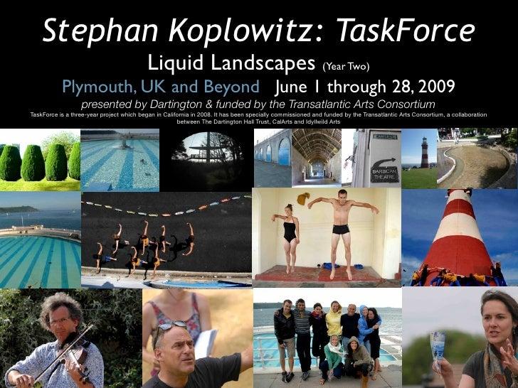 Stephan Koplowitz: TaskForce                                            Liquid Landscapes (Year Two)            Plymouth, ...