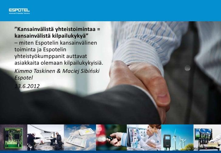 """""""Kansainvälistä yhteistoimintaa =kansainvälistä kilpailukykyä""""– miten Espotelin kansainvälinentoiminta ja Espotelinyhteist..."""