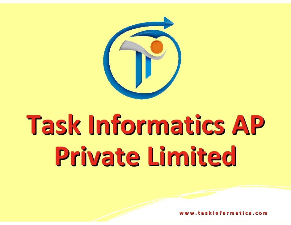 Task Informatics AP  Private Limited            www.taskinformatics.com