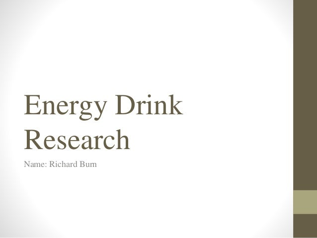 energy drink research paper Search terms that had greater specificity included energy drinks and and  energy drink impact on well-being and qol  more research and increased public.