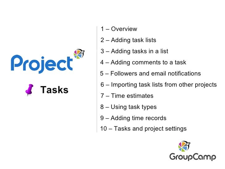 Tasks 2 – Adding task lists 8 – Using task types 6 – Importing task lists from other projects 7 – Time estimates 3 – Addin...