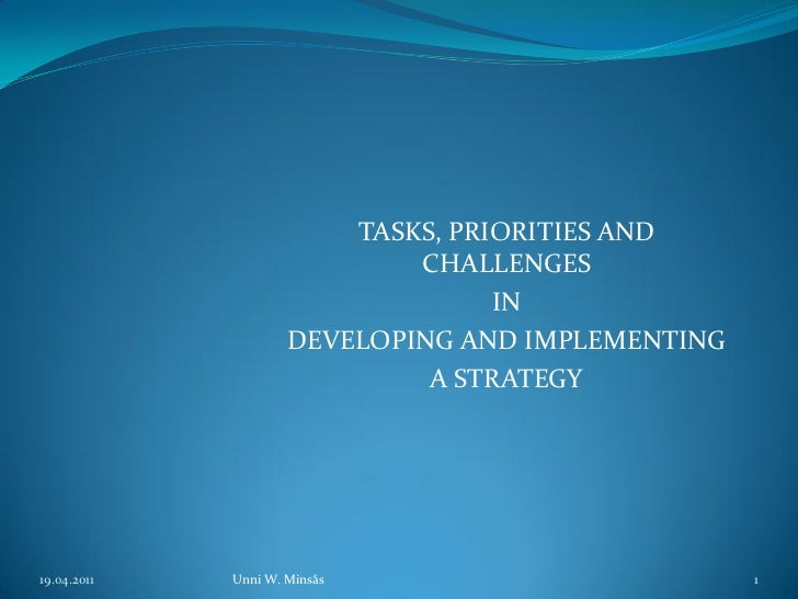 Tasks, priorities and challenges in developing and implementing a strategy