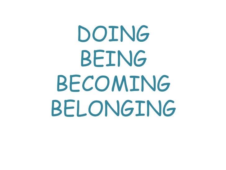 DOING  BEINGBECOMINGBELONGING