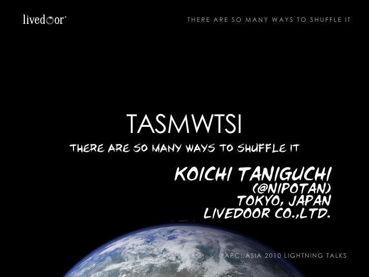 THERE ARE SO MANY WAYS TO SHUFFLE IT             TASMWTSI there are so many ways to shuffle it                  koichi tan...