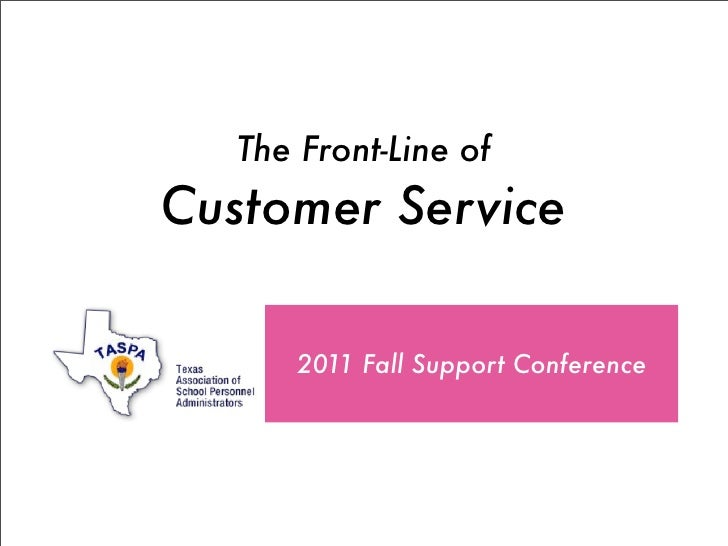 The Front-Line ofCustomer Service      2011 Fall Support Conference