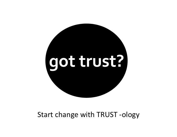 got trust?Start change with TRUST -ology