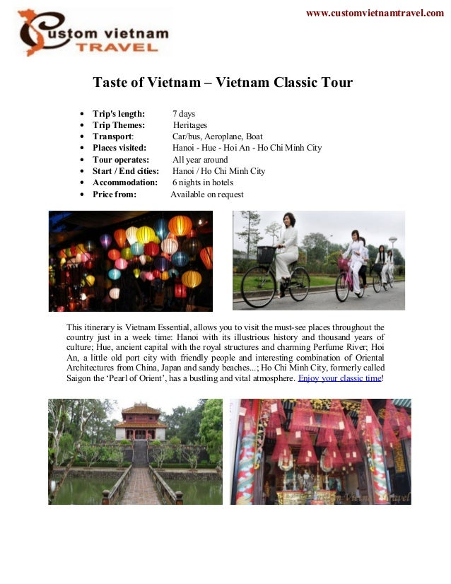 Taste of Vietnam – Vietnam Classic Tour• Trips length: 7 days• Trip Themes: Heritages• Transport: Car/bus, Aeroplane, Boat...