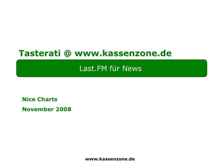 Last.FM für News  Nice Charts November 2008 www.kassenzone.de Tasterati @ www.kassenzone.de
