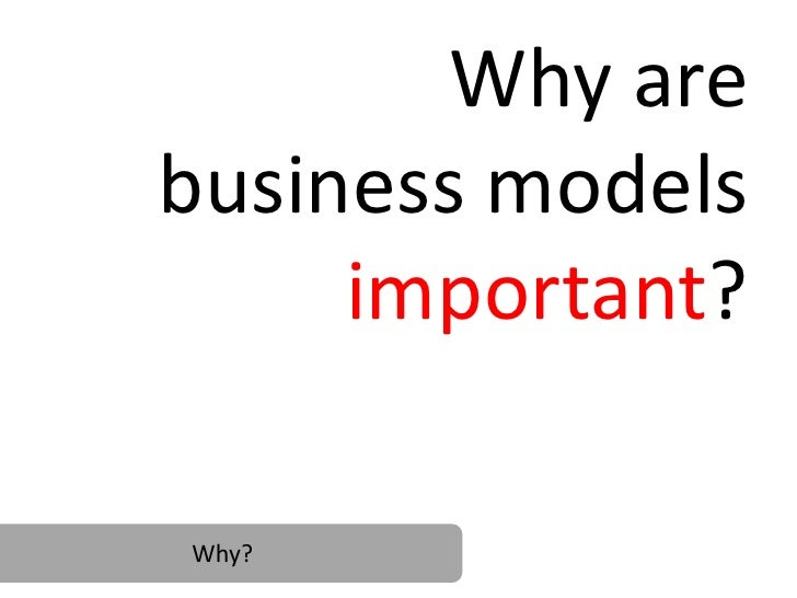 Why Business Models are Important