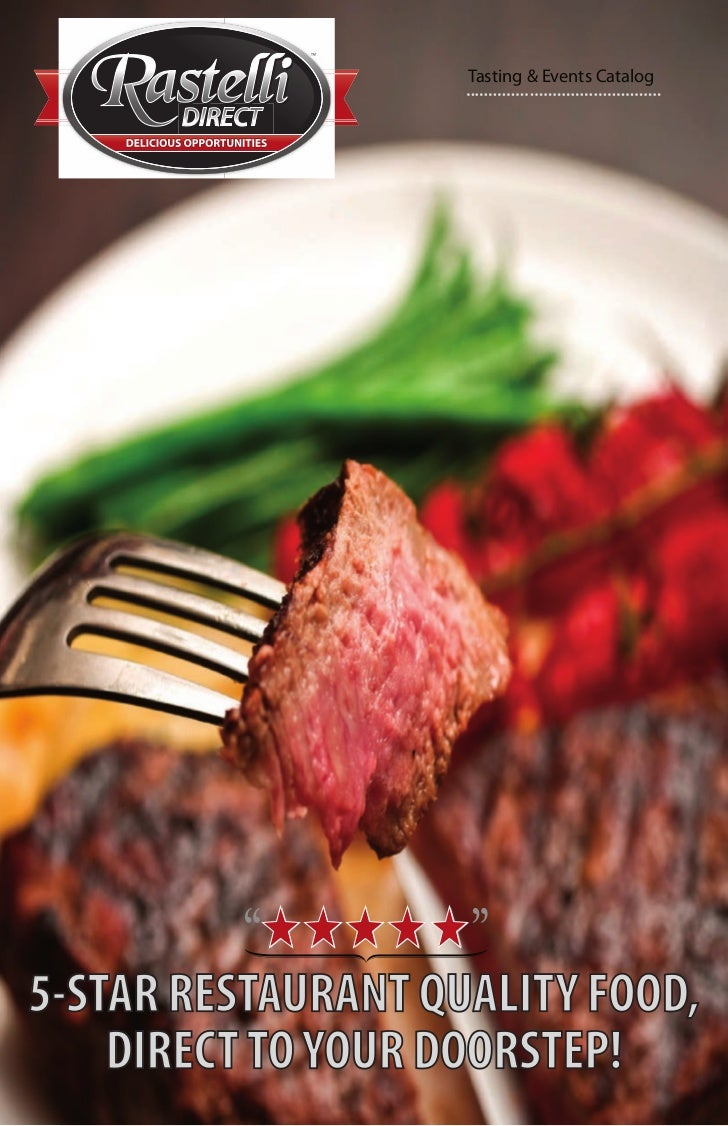 Tasting & Events Catalog5-STAR RESTAURANT QUALITY FOOD,    DIRECT TO YOUR DOORSTEP!