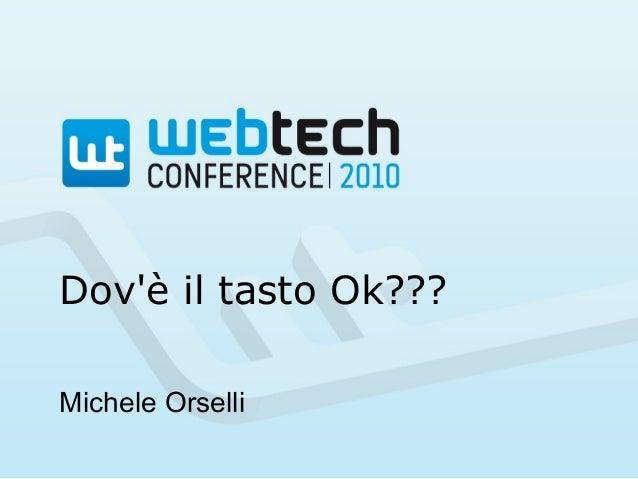 Dov'è il tasto Ok??? Michele Orselli