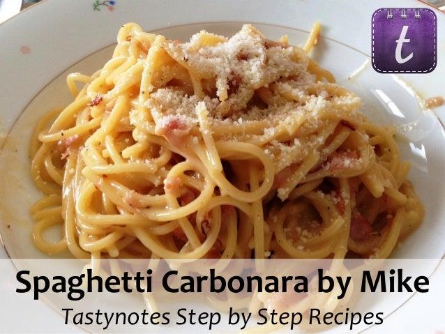 Spaghetti Carbonara by Mike Tastynotes Step by Step Recipes  Step by Step Recipes Cooked with Love!