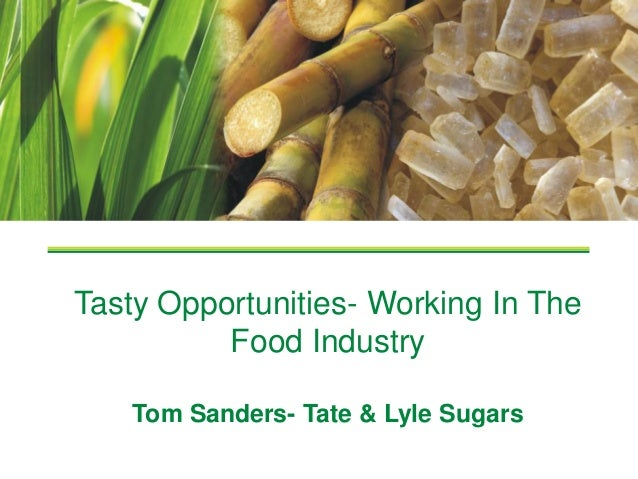 Tasty Opportunities- Working In The What is Co-crystallized Food Industry technology? Tom Sanders- Tate & Lyle Sugars