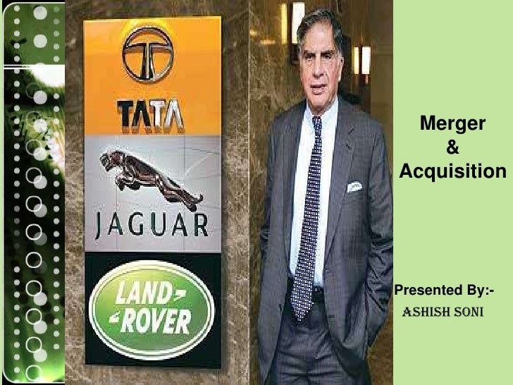 Merger    &AcquisitionPresented By:- Ashish Soni