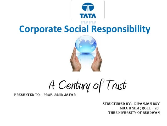 csr case study tata The article analyses the trend of corporate social responsibility  low score to  tata motors and mahindra and mahindra in its green rating programme  and in  some cases very small in comparison to the size of the firms.